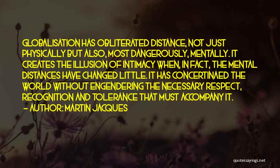 Tolerance And Respect Quotes By Martin Jacques