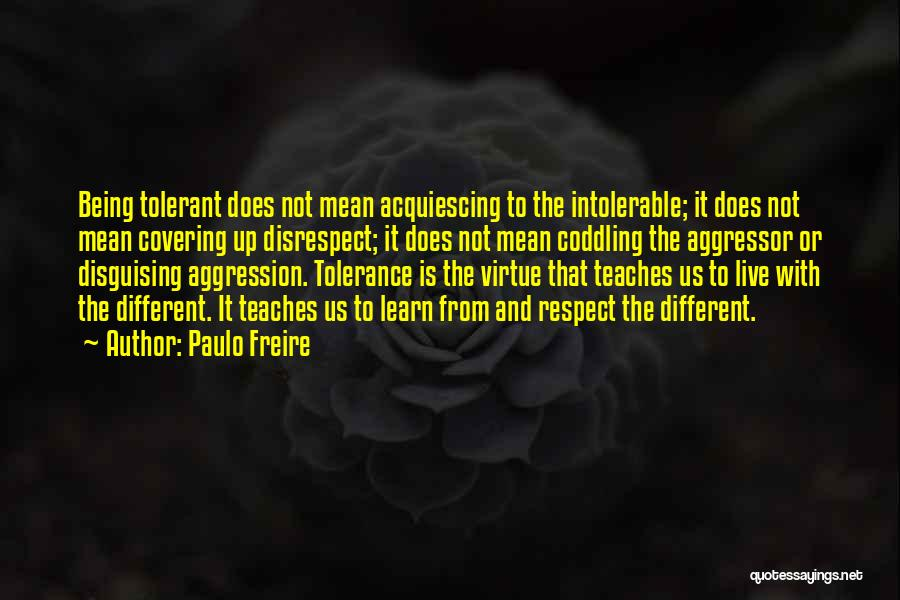 Tolerance And Respect Quotes By Paulo Freire