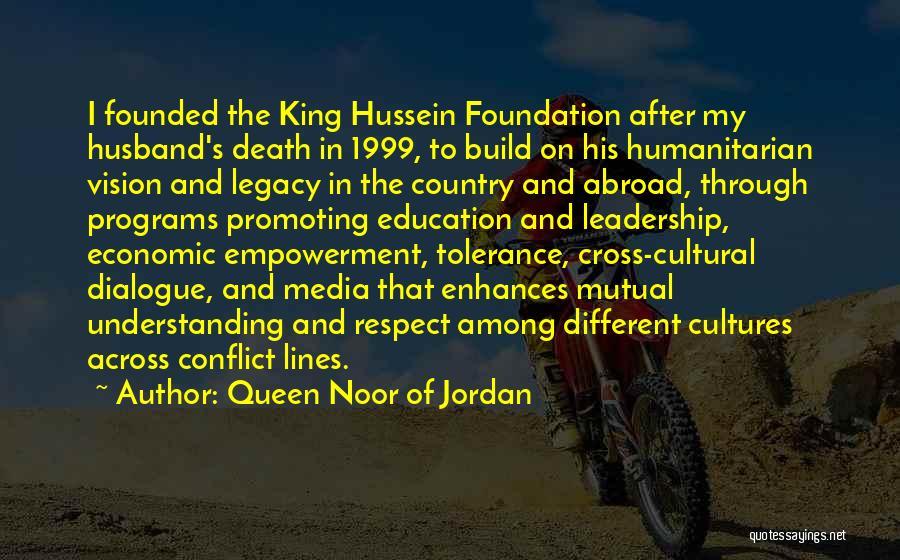 Tolerance And Respect Quotes By Queen Noor Of Jordan