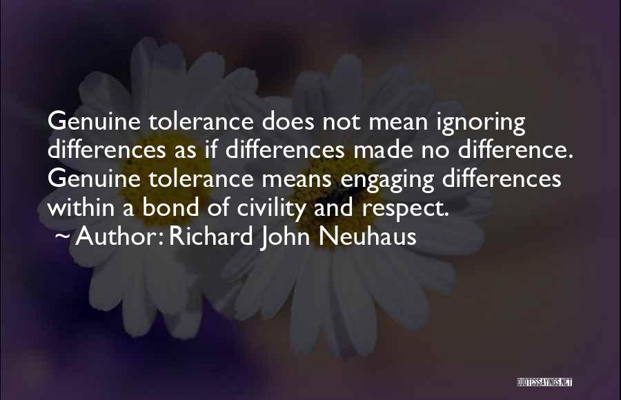 Tolerance And Respect Quotes By Richard John Neuhaus