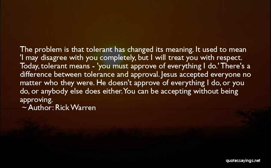 Tolerance And Respect Quotes By Rick Warren