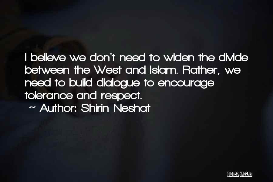 Tolerance And Respect Quotes By Shirin Neshat