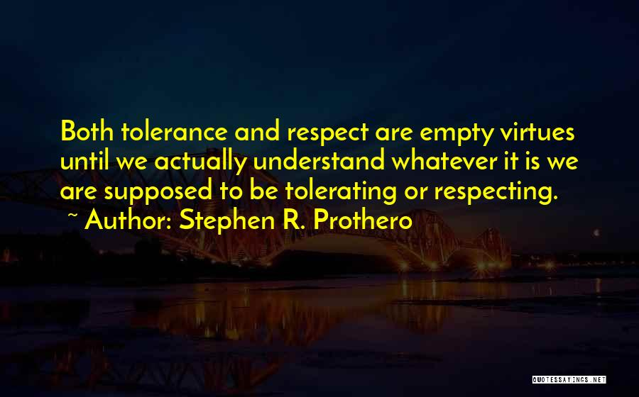 Tolerance And Respect Quotes By Stephen R. Prothero