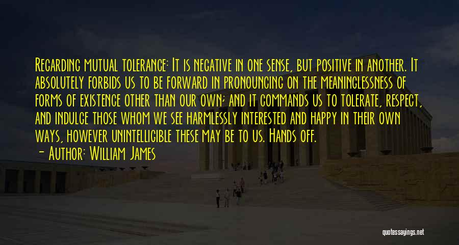 Tolerance And Respect Quotes By William James