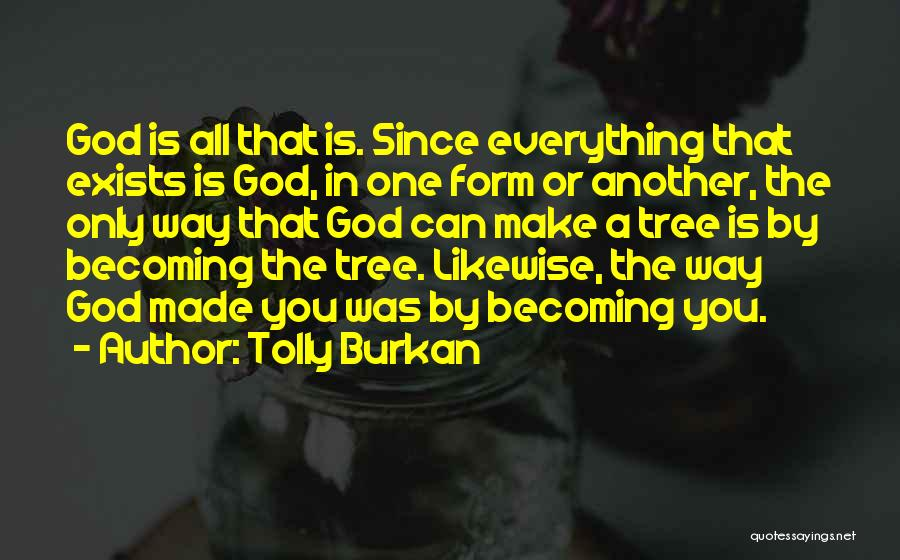 Tolly Burkan Quotes 182596