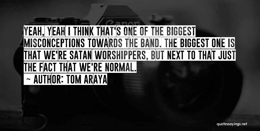 Tom Araya Quotes 1452565