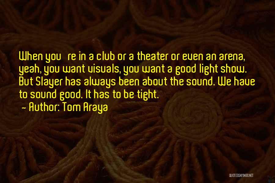 Tom Araya Quotes 1764838