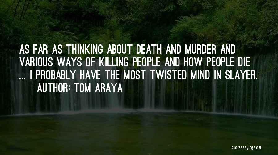 Tom Araya Quotes 1974099