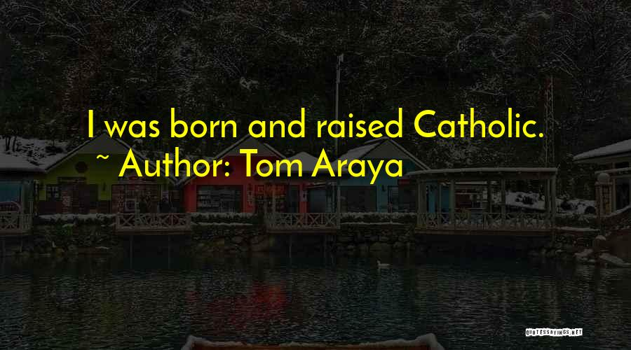 Tom Araya Quotes 539066