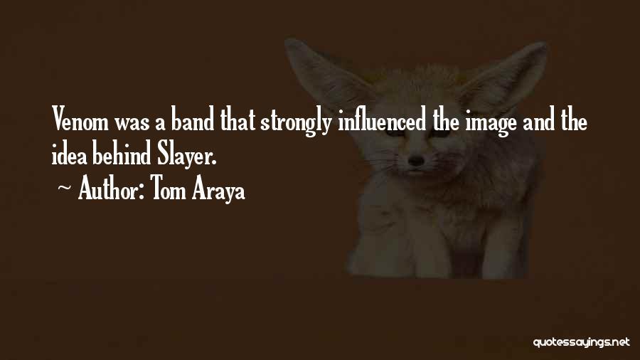 Tom Araya Quotes 815821