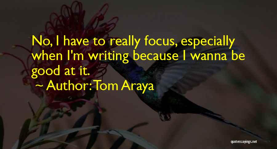 Tom Araya Quotes 945176