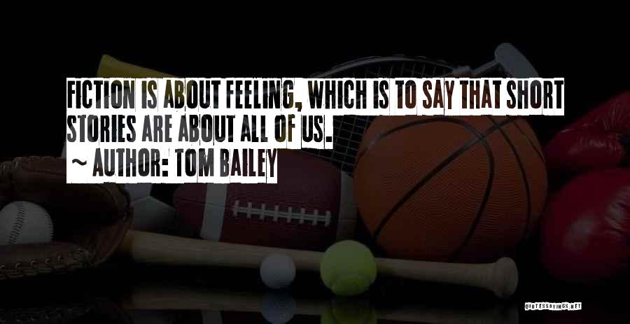 Tom Bailey Quotes 1769168