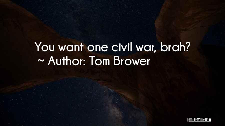Tom Brower Quotes 1097898