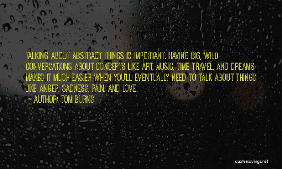 Tom Burns Quotes 974375