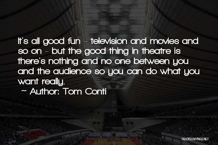 Tom Conti Quotes 1836435