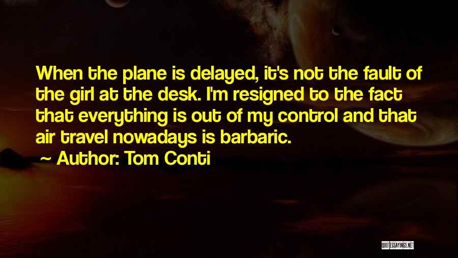 Tom Conti Quotes 371574