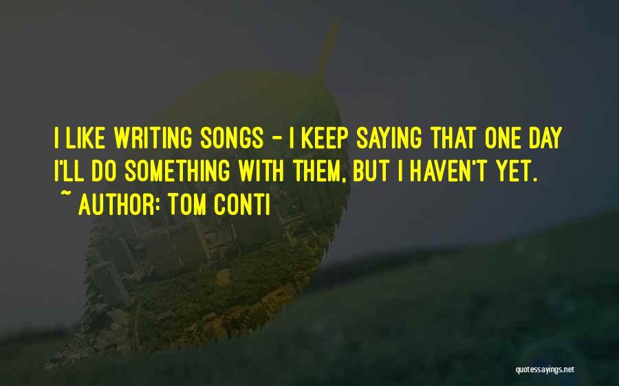Tom Conti Quotes 907996