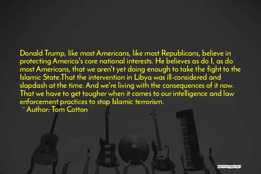 Tom Cotton Quotes 1636674