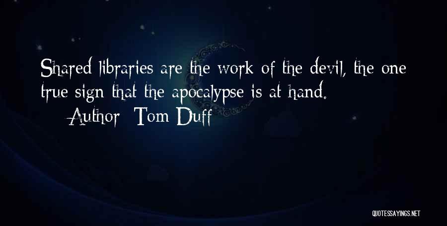Tom Duff Quotes 2092368