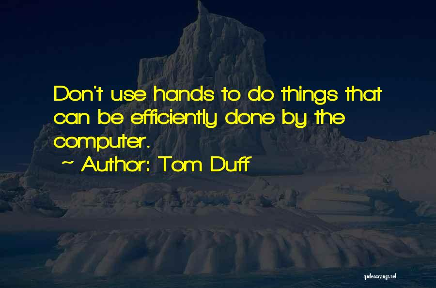 Tom Duff Quotes 2236679