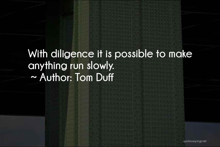 Tom Duff Quotes 295020