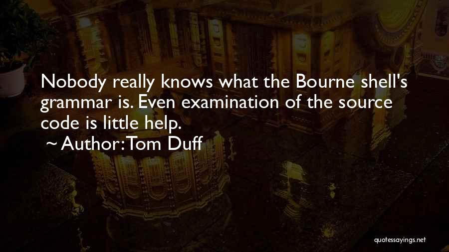 Tom Duff Quotes 885292