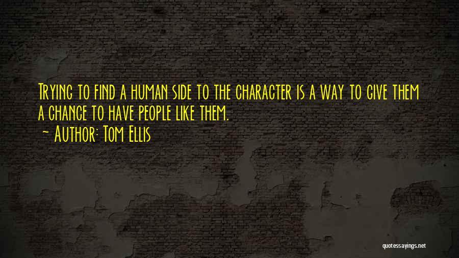 Tom Ellis Quotes 2054155