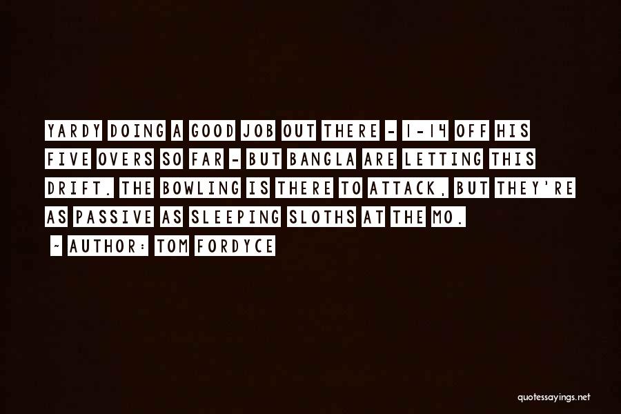 Tom Fordyce Quotes 1424950