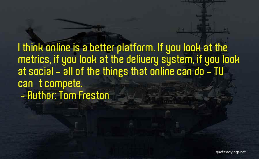 Tom Freston Quotes 1608568
