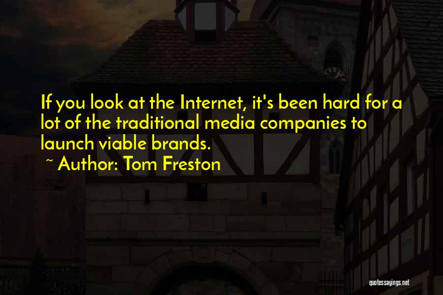 Tom Freston Quotes 2238058