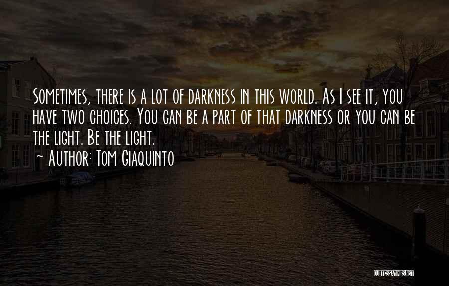 Tom Giaquinto Quotes 1012386
