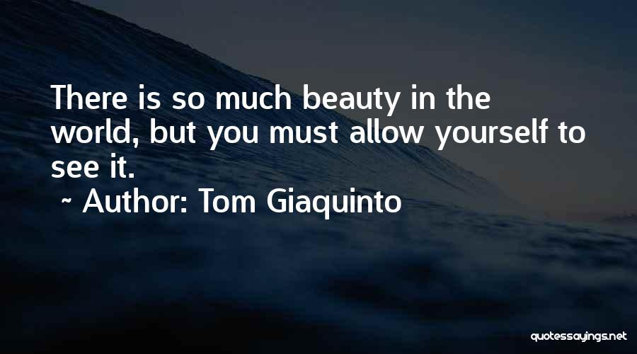 Tom Giaquinto Quotes 1474026