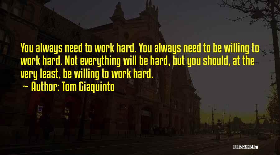 Tom Giaquinto Quotes 1491813