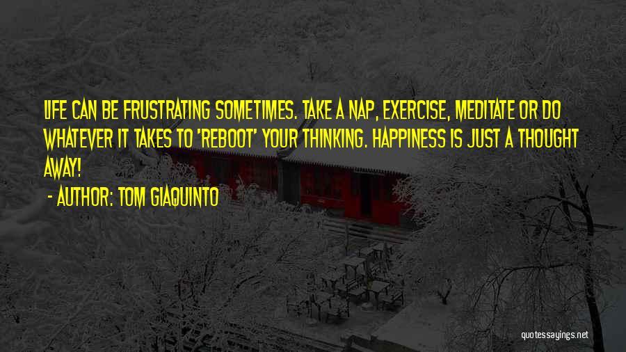 Tom Giaquinto Quotes 1730323