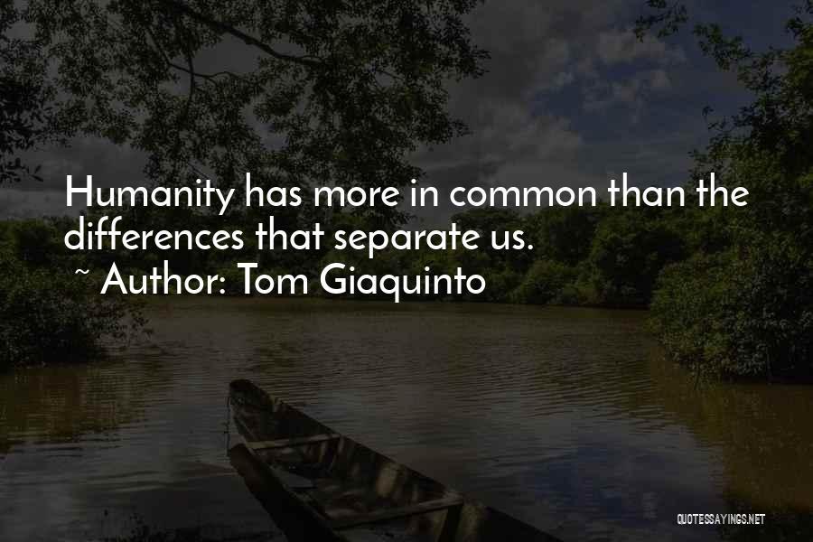 Tom Giaquinto Quotes 297144