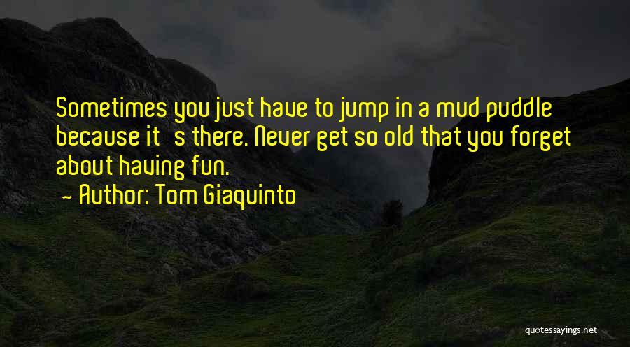 Tom Giaquinto Quotes 661359