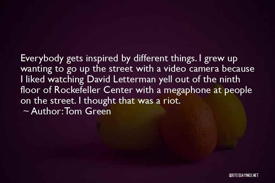 Tom Green Quotes 1130192