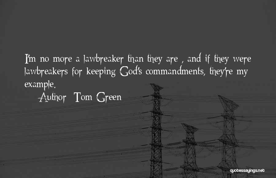 Tom Green Quotes 534722