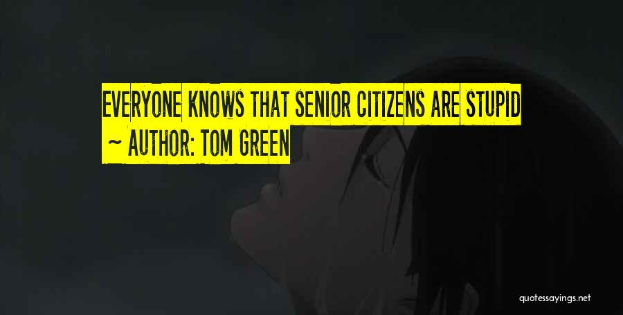Tom Green Quotes 731497