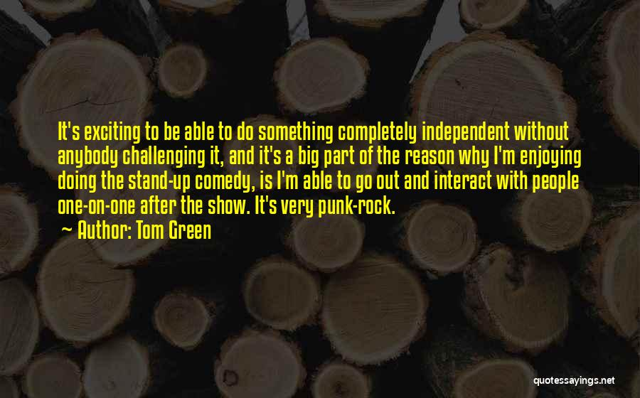 Tom Green Quotes 81187