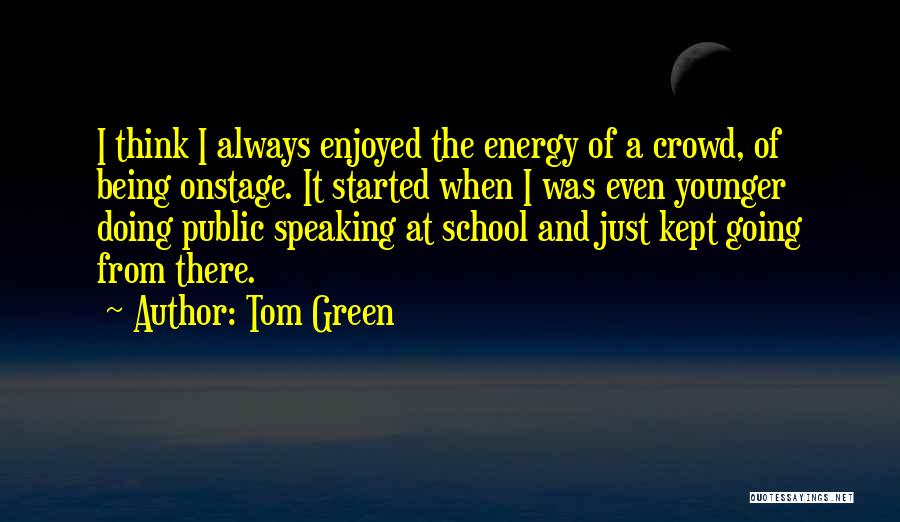 Tom Green Quotes 998849
