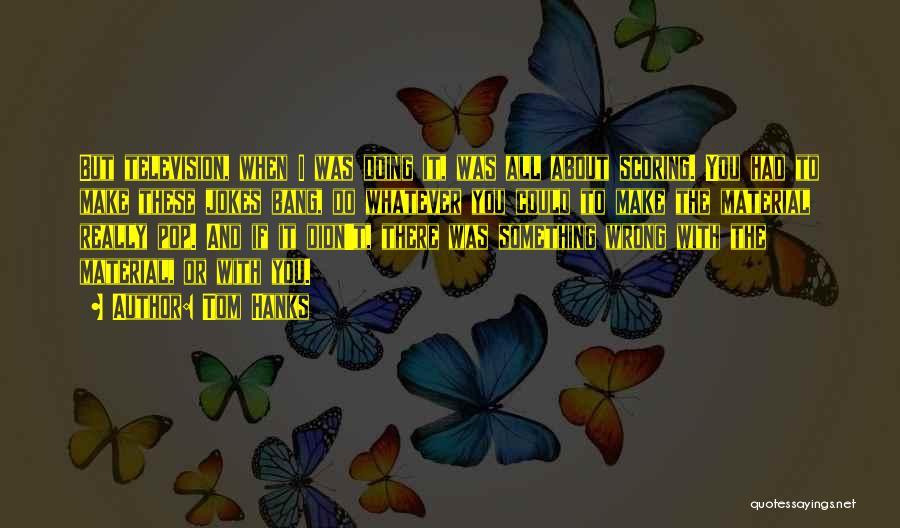 Tom Hanks Quotes 1333161