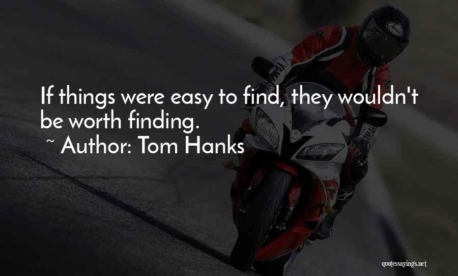 Tom Hanks Quotes 1393996