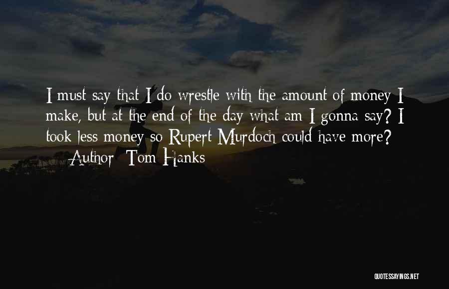 Tom Hanks Quotes 1907218
