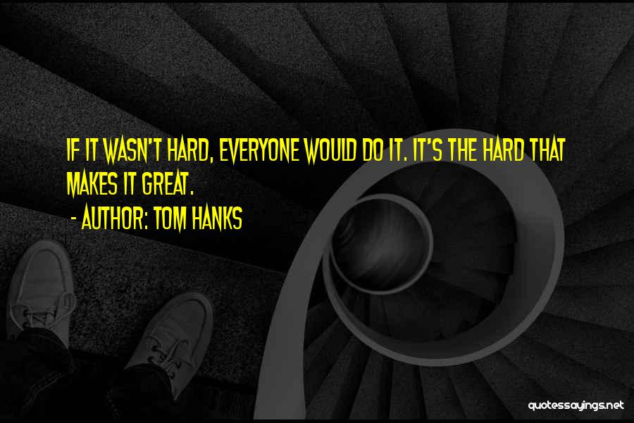 Tom Hanks Quotes 1924293