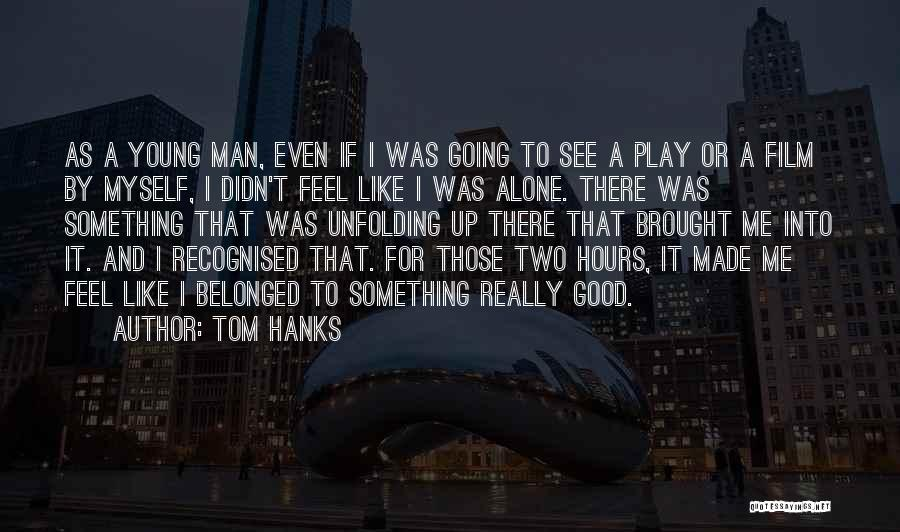 Tom Hanks Quotes 193722