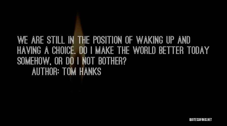 Tom Hanks Quotes 2256948