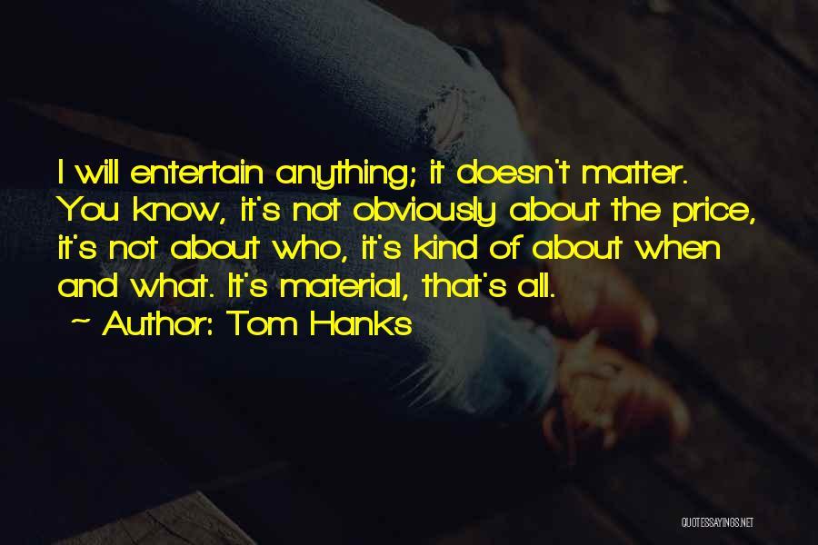 Tom Hanks Quotes 314875