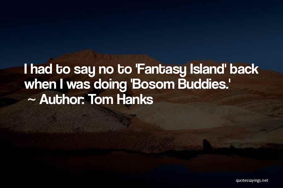 Tom Hanks Quotes 354566