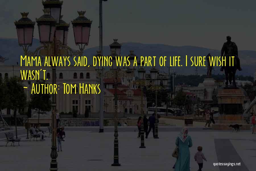 Tom Hanks Quotes 470339